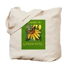 """I'd Rather Be Gardening"" Tote Bag"