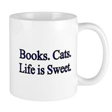 Books. Cats. Life is Sweet. Mugs