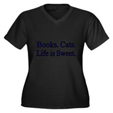 Books. Cats. Life Is Sweet. Plus Size T-Shirt