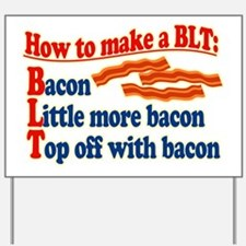 Bacon How To Make a BLT Yard Sign