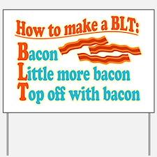 Funny Bacon BLT B.L.T. Sandwich Yard Sign