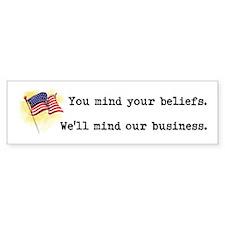 You Mind Your Beliefs Bumper Sticker