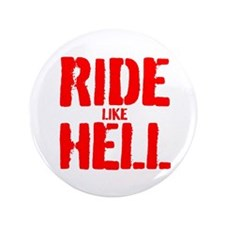 "RIDE LIKE HELL 3.5"" Button"