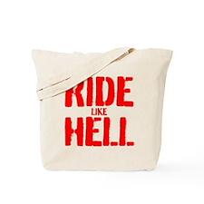 RIDE LIKE HELL Tote Bag