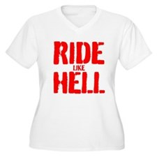 RIDE LIKE HELL Plus Size T-Shirt