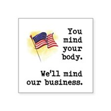 "You Mind Your Body Square Sticker 3"" x 3"""