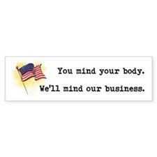 You Mind Your Body Bumper Sticker