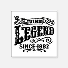 "Living Legend Since 1982 Square Sticker 3"" x 3"""