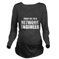 Trust Me, I'm A Network Engineer Long Sleeve Mater