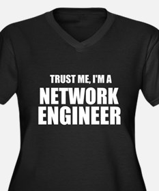 Trust Me, I'm A Network Engineer Plus Size T-Shirt