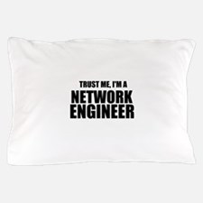 Trust Me, I'm A Network Engineer Pillow Case