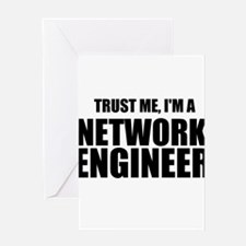 Trust Me, I'm A Network Engineer Greeting Cards