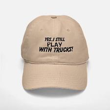 Yes..i Still Play With Trucks! Trucker Hat Baseball Baseball Cap