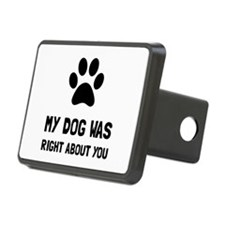 Dog Was Right Hitch Cover