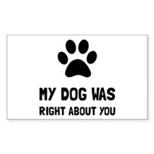 Dog Was Right Decal