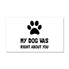 Dog Was Right Car Magnet 20 x 12