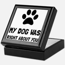 Dog Was Right Keepsake Box