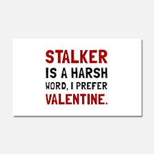 Stalker Valentine Car Magnet 20 x 12