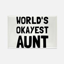 Worlds Okayest Aunt Magnets