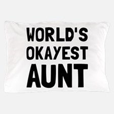 Worlds Okayest Aunt Pillow Case