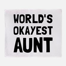 Worlds Okayest Aunt Throw Blanket