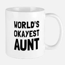 Worlds Okayest Aunt Mugs