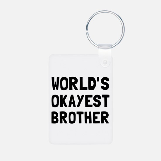 Worlds Okayest Brother Keychains