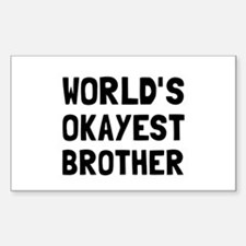 Worlds Okayest Brother Decal