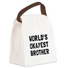 Worlds Okayest Brother Canvas Lunch Bag
