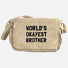 Worlds Okayest Brother Messenger Bag