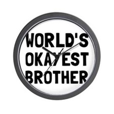 Worlds Okayest Brother Wall Clock