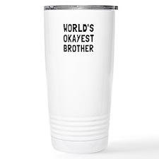 Worlds Okayest Brother Travel Mug
