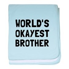 Worlds Okayest Brother baby blanket