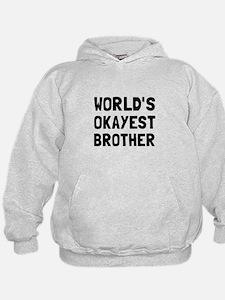 Worlds Okayest Brother Hoodie