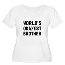 Worlds Okayest Brother Plus Size T-Shirt