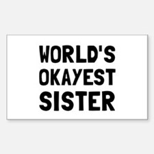 Worlds Okayest Sister Decal
