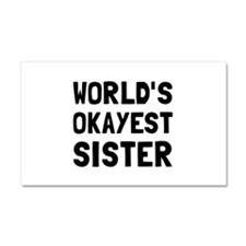 Worlds Okayest Sister Car Magnet 20 x 12