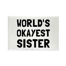 Worlds Okayest Sister Magnets