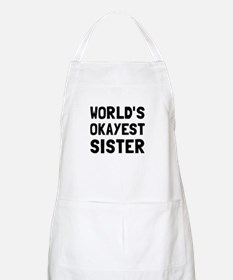 Worlds Okayest Sister Apron