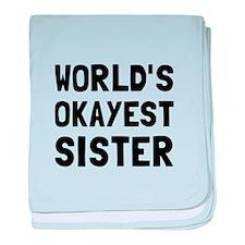 Worlds Okayest Sister baby blanket