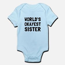 Worlds Okayest Sister Body Suit