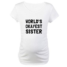 Worlds Okayest Sister Shirt
