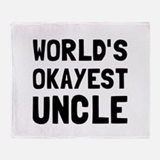 Worlds Okayest Uncle Throw Blanket
