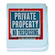 PRIVATE PROPERTY! baby blanket