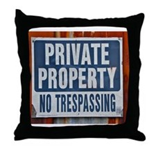 PRIVATE PROPERTY! Throw Pillow