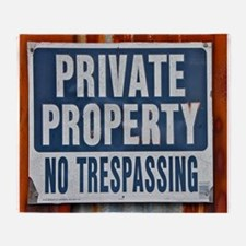 PRIVATE PROPERTY! Throw Blanket