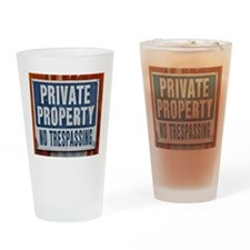PRIVATE PROPERTY! Drinking Glass