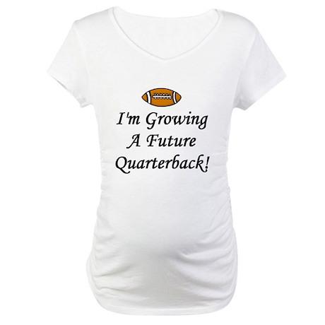 Growing A Future Quarterback Maternity T-Shirt