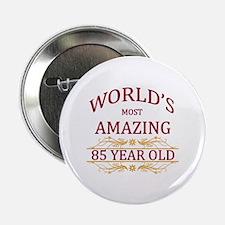 """85th. Birthday 2.25"""" Button"""