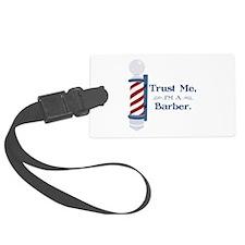Trust Me Im A Barber Luggage Tag